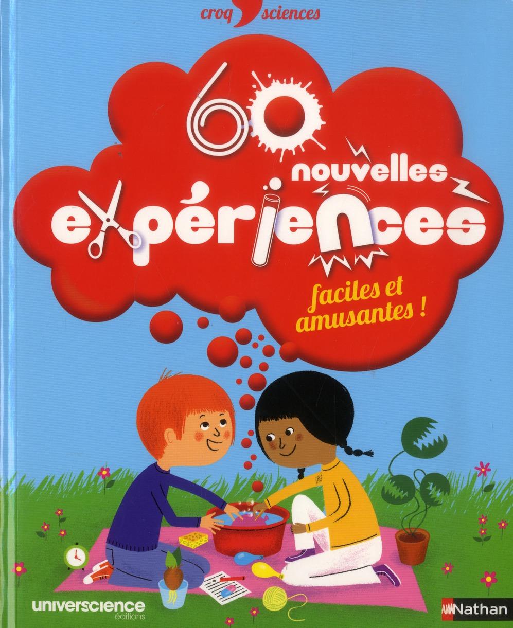 60 Nouvelles Experiences Faciles Et Amusantes !