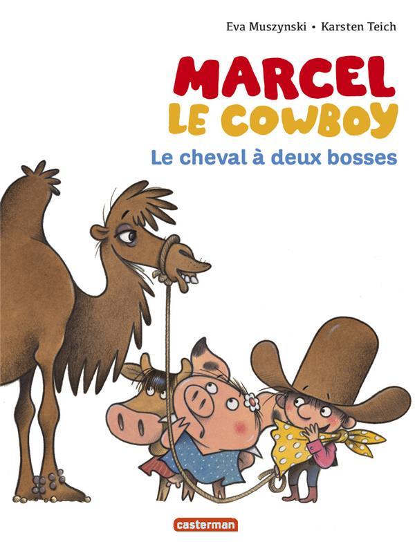 Marcel le cowboy t.7 ; le cheval à deux bosses