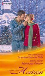 Vente Livre Numérique : La proposition de Noël - Réunis par l'amour  - Rebecca Winters - Judy Christenberry