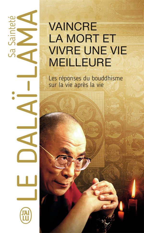 Vaincre la mort et vivre une vie meilleure ; réponses du bouddhisme sur la vie après la vie