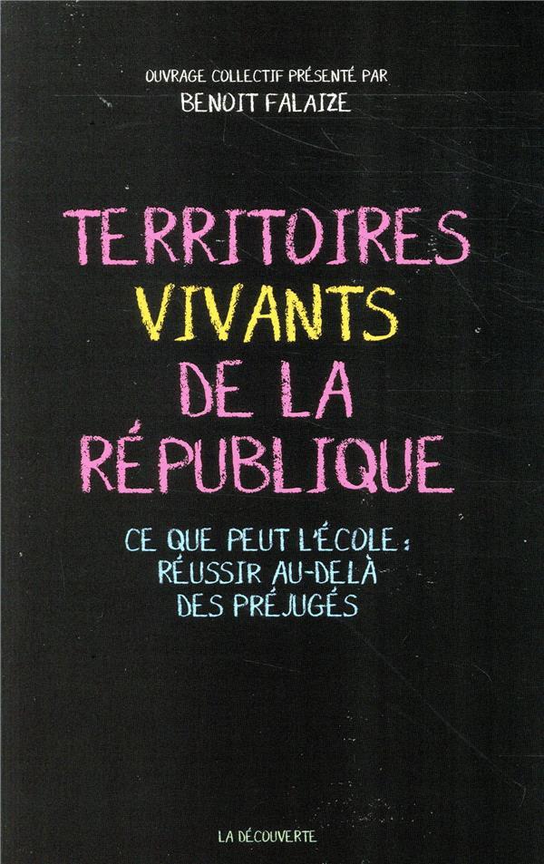 Territoires vivants de la République ; ce que peut l'école : réussir au-delà des préjugés