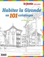 Couverture de Habiter la gironde en 101 coloriages