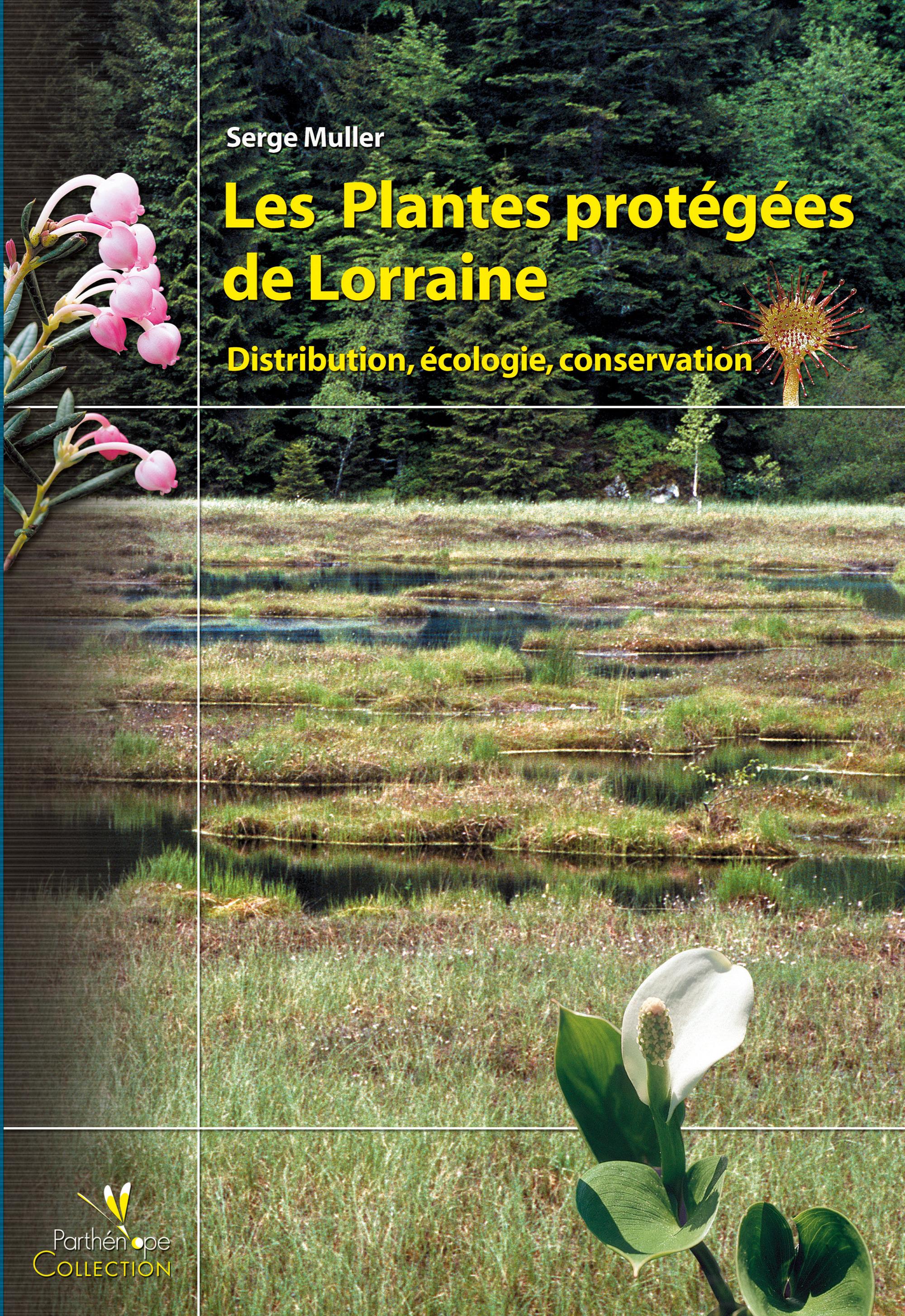 Les plantes protégées de Lorraine ; distribution, écologie, conservation