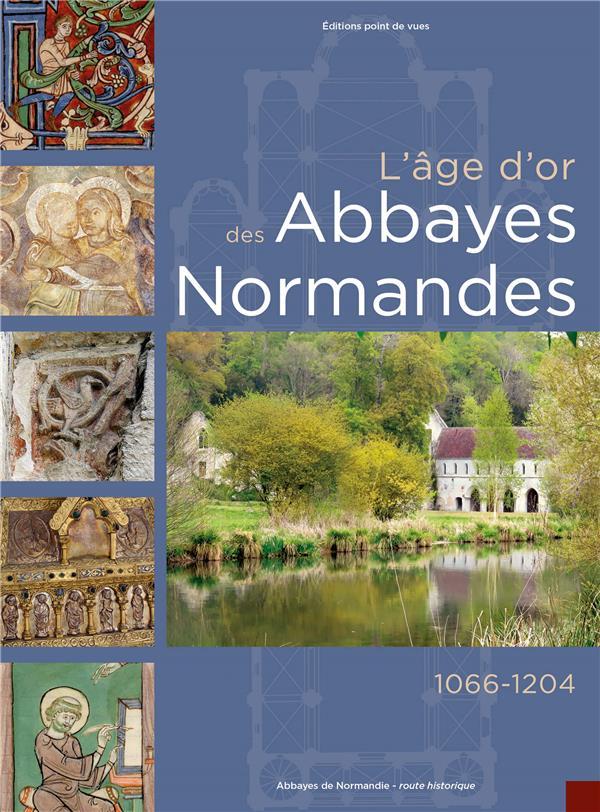 L'âge d'or des abbayes normandes (2e édition)
