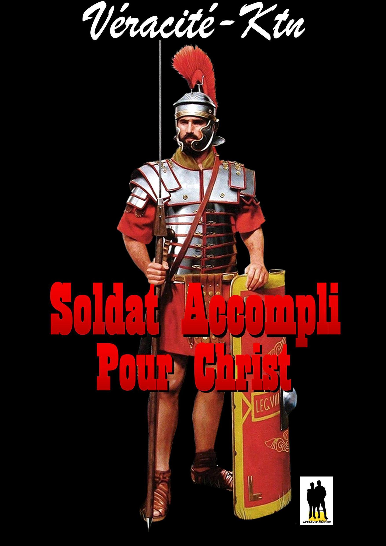Soldat accompli pour Christ  - Véracité-Ktn