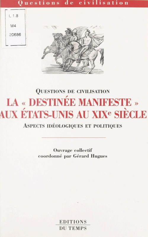 La «Destinée manifeste» aux États-Unis au XIXe siècle : Aspects idéologiques et politiques