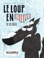 Couverture de Le loup en slip t.2 ; le loup se les gèle méchamment