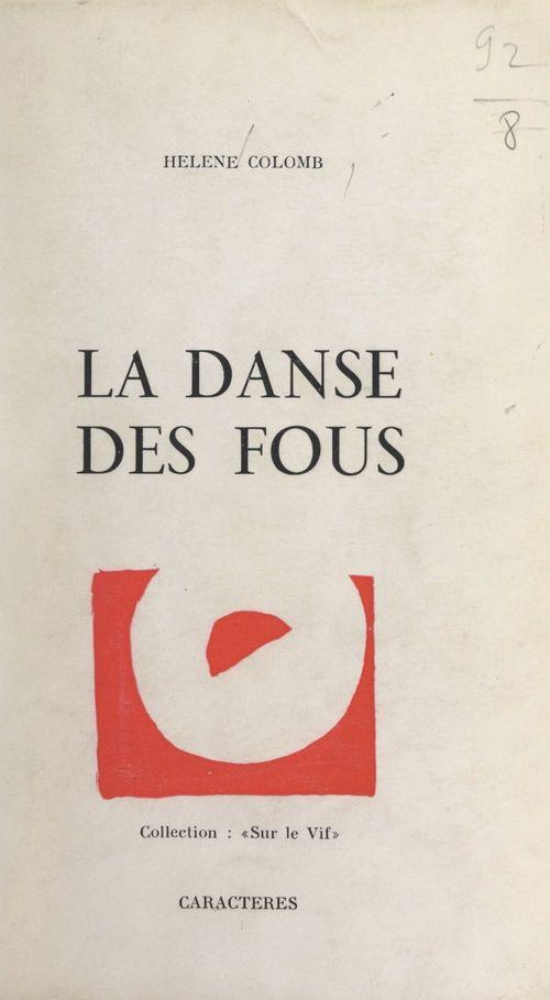 La danse des fous  - Hélène Colomb