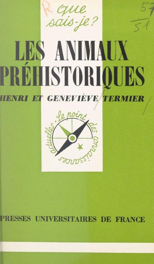 Les animaux préhistoriques  - Genevieve Termier  - Henri Termier