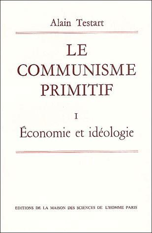 Le communisme primitif t.1 ; économie et idéologie