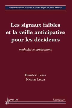 Les Signaux Faibles Et La Veille Anticipative Pour Les Decideurs Methodes Et Applications Collection