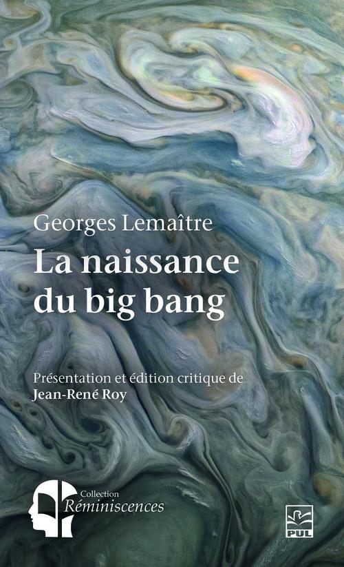 La naissance du big bang. Georges Lemaître et l'hypothèse de l'atome primitif