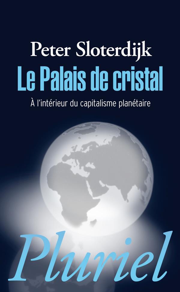 Le palais de cristal ; à l'intérieur du capitalisme planétaire