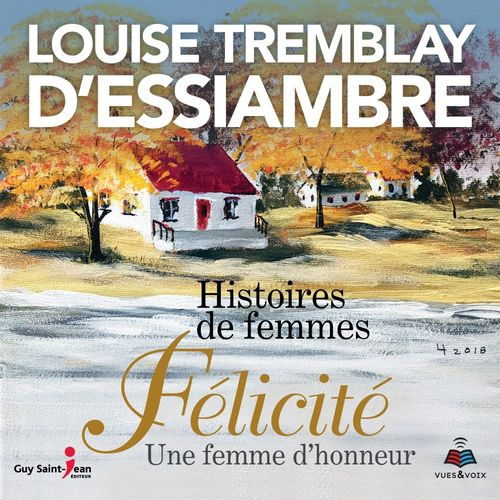 Vente AudioBook : Histoires de femmes tome 2. Félicité une femme d'honneur  - Louise Tremblay d'Essiambre
