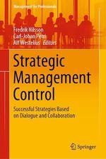 Strategic Management Control  - Alf Westelius - Carl-Johan Petri - Fredrik Nilsson