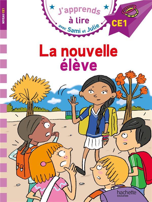 J'apprends à lire avec Sami et Julie ; CE1 ; la nouvelle élève