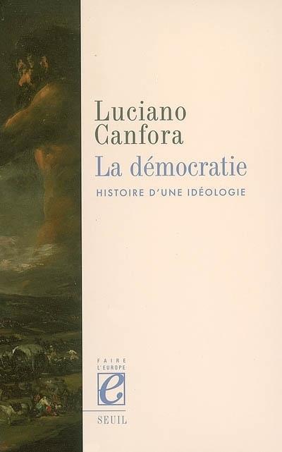 La démocratie ; histoire d'une idéologie