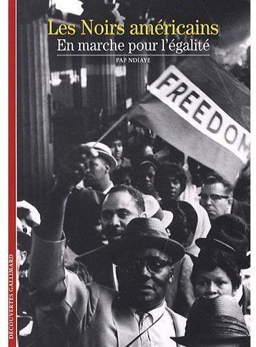 Les noirs américains ; en marche pour l'égalité