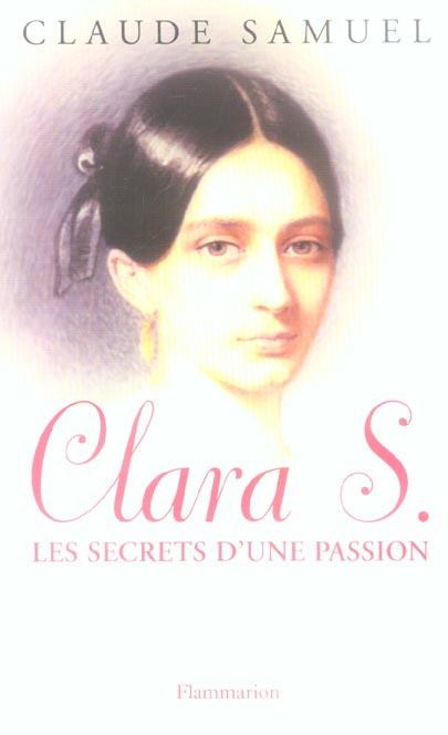 Clara s. - les secrets d'une passion