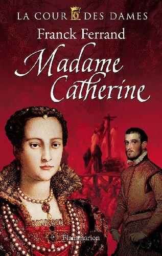 La cour des dames t.3 ; Madame Catherine