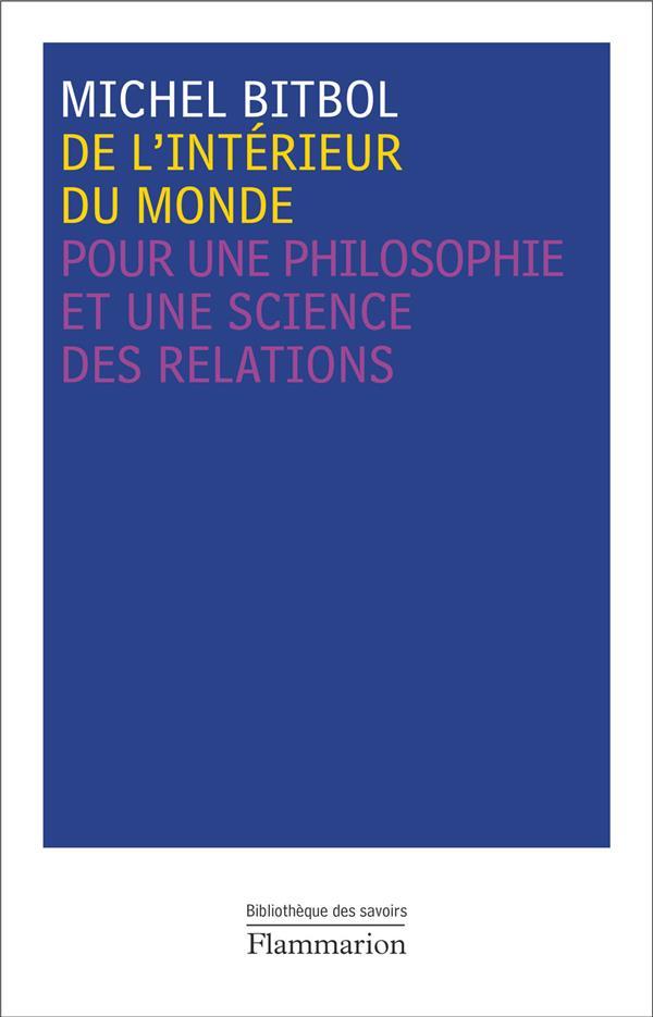 De L'Interieur Du Monde. Pour Une Philosophie Et Une Science Desrelations