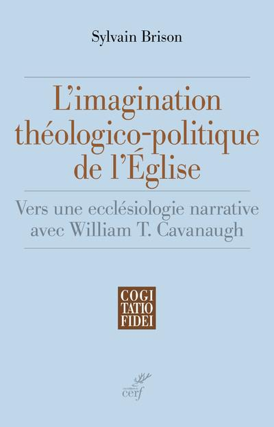 L'IMAGINATION THEOLOGICO-POLITIQUE DE L'EGLISE