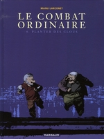 Couverture de Le Combat Ordinaire - Tome 4 - Planter Des Clous
