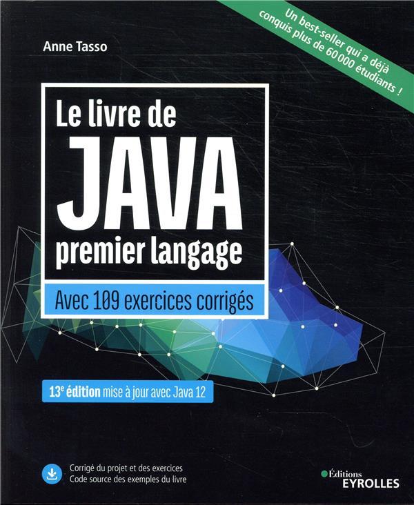 Le livre de Java premier langage ; avec 109 exercices corrigés (13e édition)
