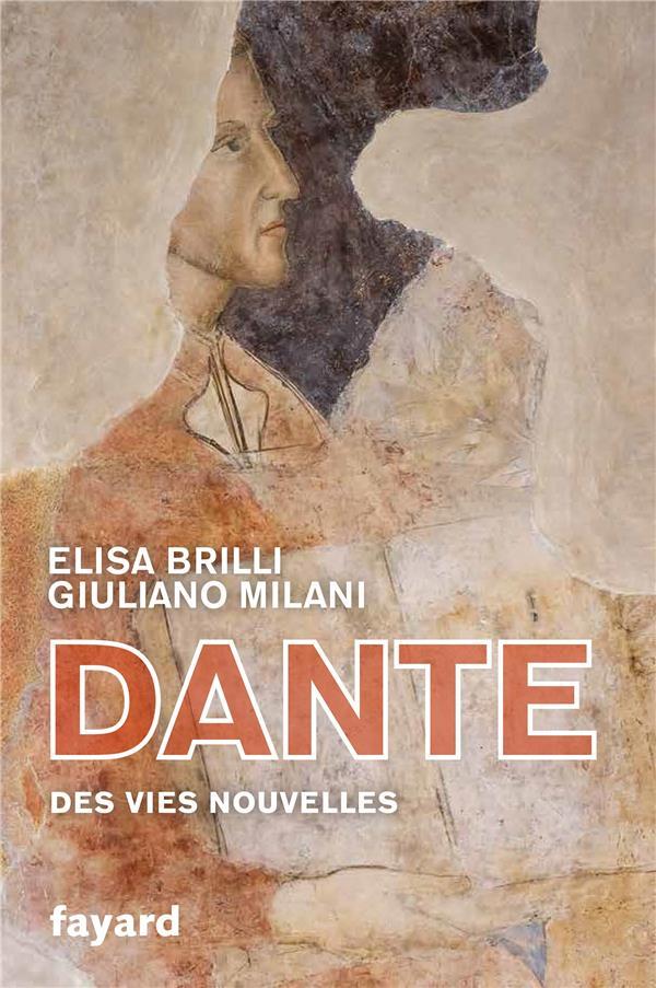 Dante ; les vies nouvelles