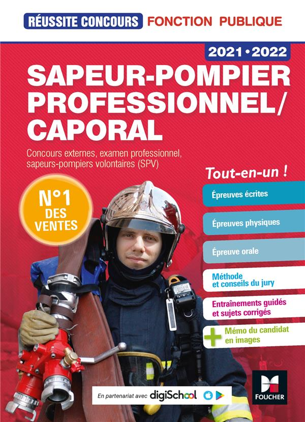 Réussite concours ; sapeur-pompier professionnel/caporal ; concours externes, examen professionnel, sapeurs-pompiers volontaires (SPV) ; tou-en-un ! (édition 2021/2022)