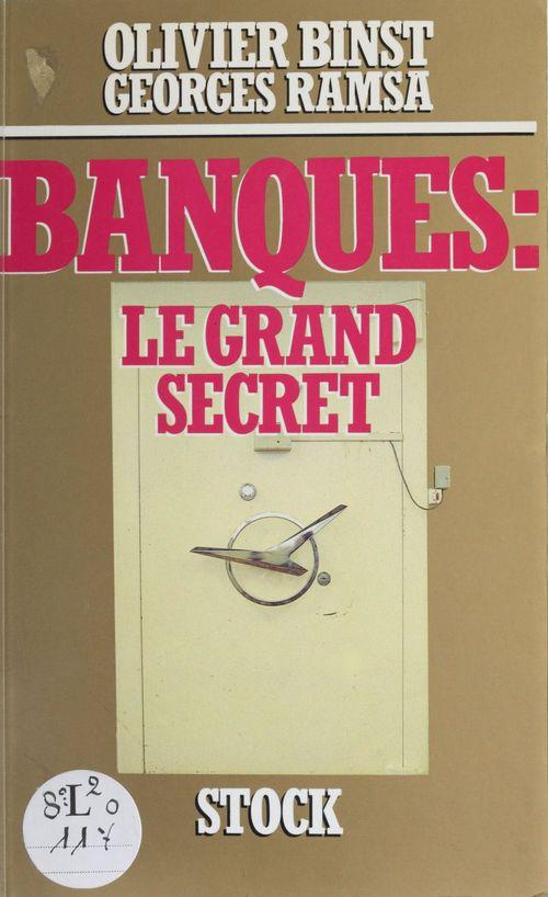 Banques : le grand secret
