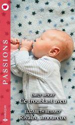 Vente EBooks : Ce troublant aveu - Rivaux, amoureux  - Emily McKay - Elizabeth Bevarly