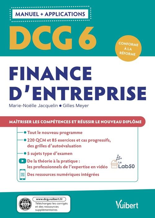 DCG 6 : finance d'entreprise ; manuel et applications ; maîtriser les compétences et réussir le nouveau diplôme