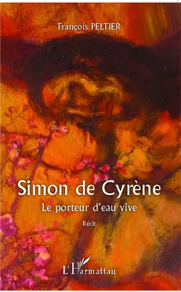 Simon de Cyrène, le porteur d'eau vive