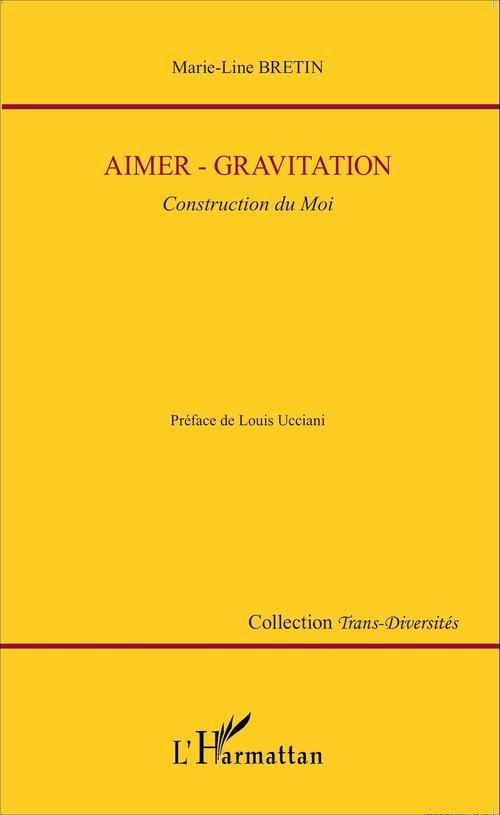 Aimer - gravitation ; construction du Moi