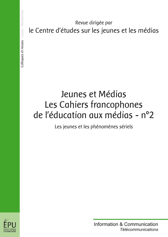 Jeunes et medias - les cahiers francophones de l education aux medias - n  2