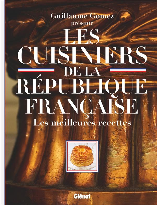 Les cuisiniers de la république francaise ; les meilleures recettes