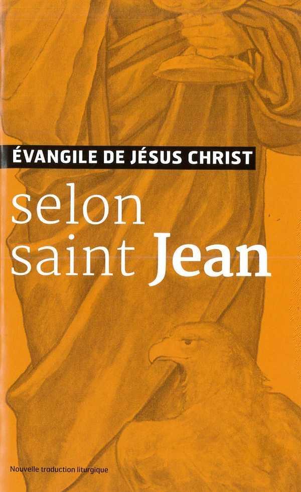 EVANGILES DE JESUS CHRIST - SELON SAINT JEAN - NOUVELLE TRADUCTION AELF