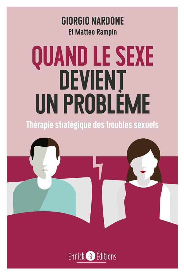 Quand le sexe devient un problème ; thérapie stratégique des troubles sexuels