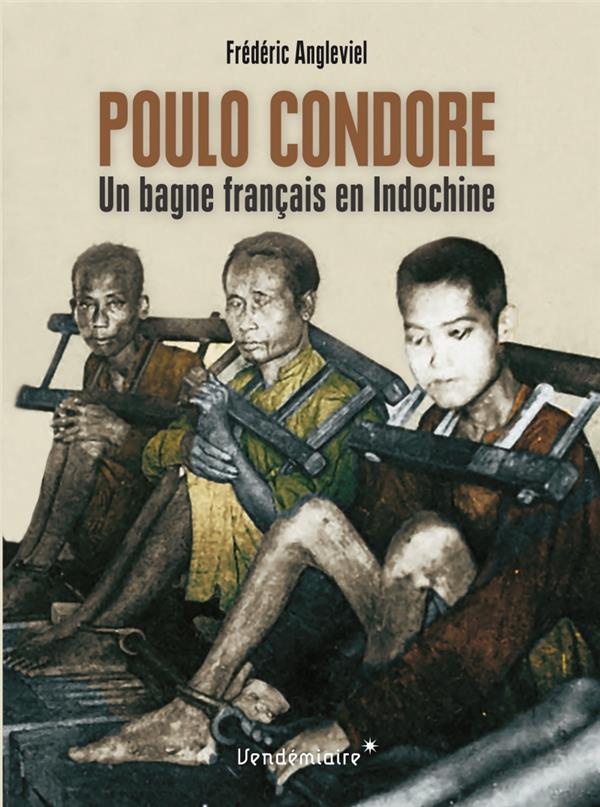 Poulo Condore ; un bagne français en indochine
