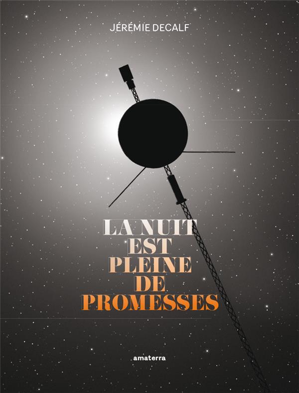 la nuit est pleine de promesses