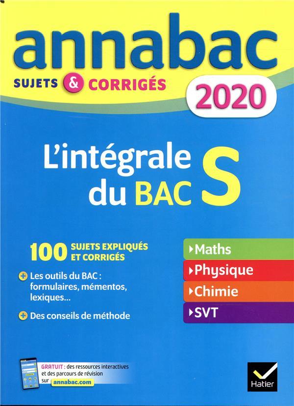 Annabac ; L'Integrale Du Bac S ; Sujets & Corriges (Edition 2020)