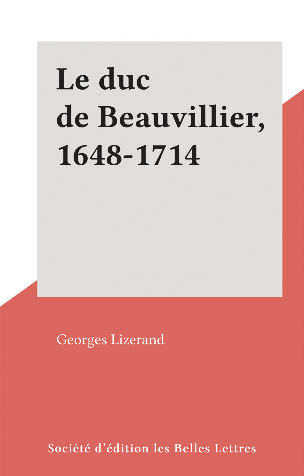 Le duc de Beauvillier, 1648-1714