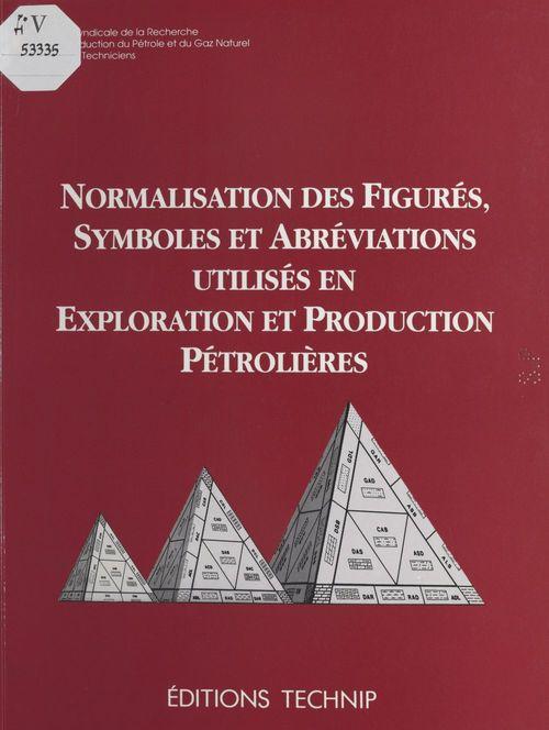 Normalisation des figures, symboles et abréviations utilisés en exploration et production pétrolières