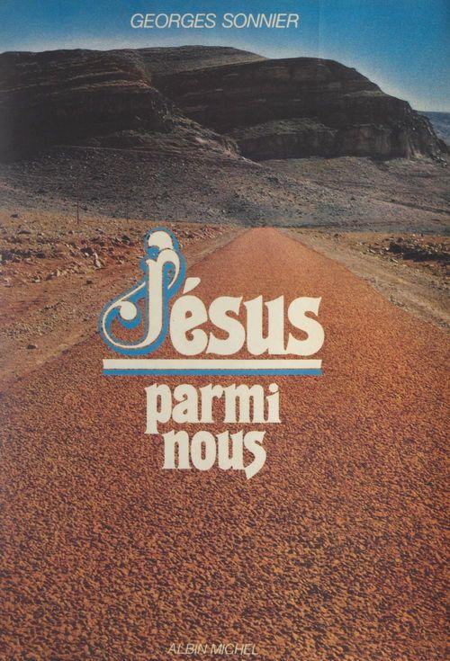 Jésus parmi nous  - Georges Sonnier