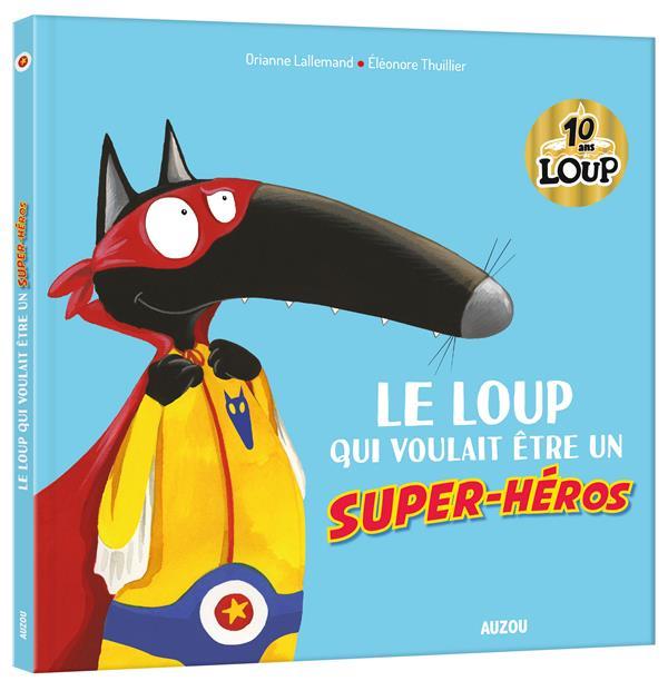 Le Loup qui voulait être un super-héros