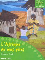 l'afrique de mes peres