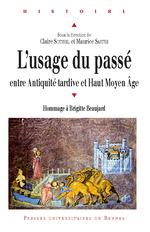 Vente EBooks : L'usage du passé entre Antiquité tardive et Haut MoyenÂge  - Maurice SARTRE - Claire Sotinel
