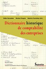 Dictionnaire historique de  comptabilite des entreprises  - Nicolas Praquin - Bensadon/Praqui - Didier Bensadon - Béatrice Touchelay