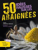 50 idées fausses sur les araignées  - Christine Rollard